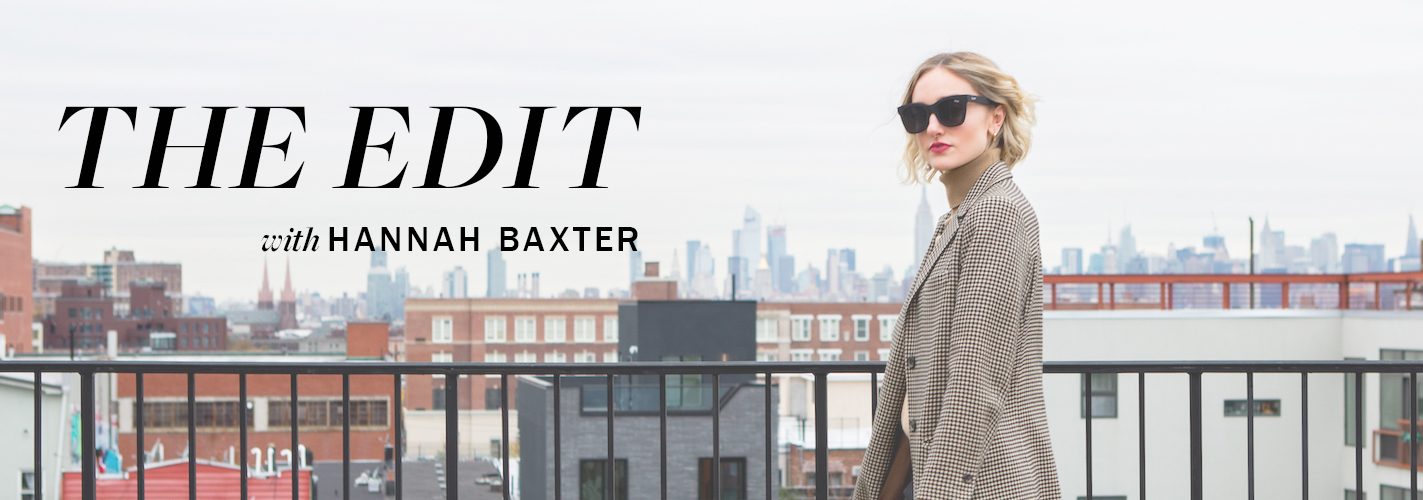 The Edit with Hannah Baxter of Coveteur