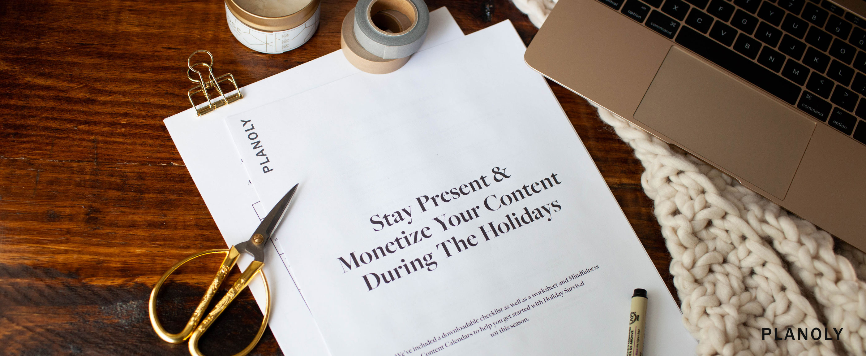 PLANOLY Holiday Guide: Staying Present and Monetizing Your Content